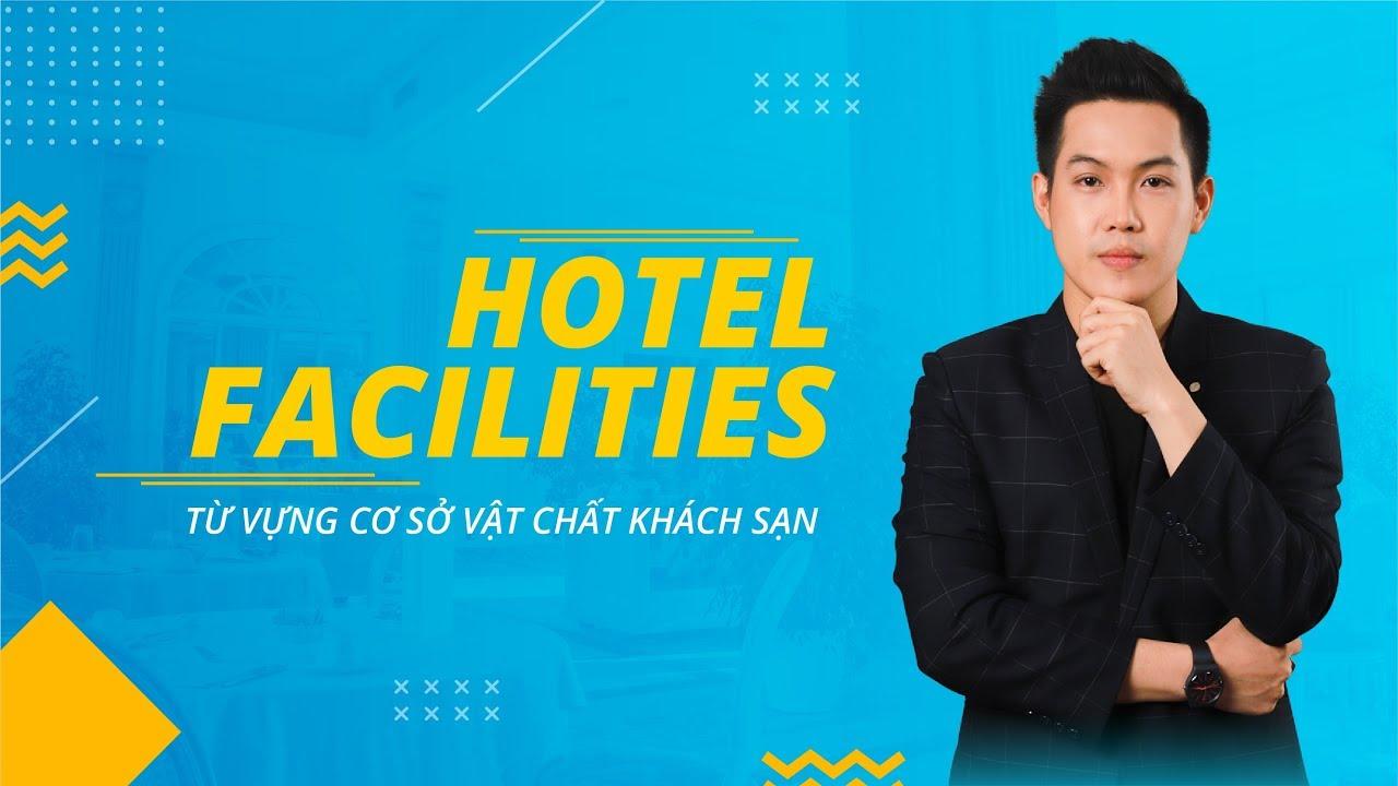 Từ vựng cơ sở vật chất khách sạn – Hotel facilities  Tiếng Anh Chuyên Ngành Hướng Nghiệp Á Âu
