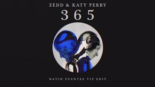 Zedd & Katy Perry - 365 (David Puentez VIP Edit)