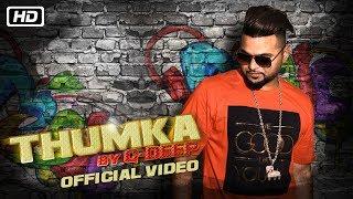 Thumka   Official Video   G Deep   New Indipop