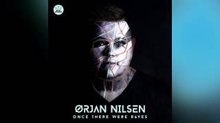Orjan Nilsen - Oฑce There Were Raves [Extended Mix]