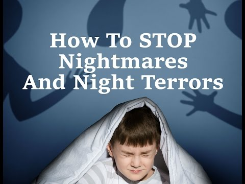 How To STOP Nightmares (And NIGHT TERRORS)