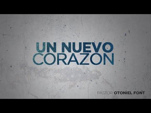 Pastor Otoniel Font - Un Nuevo Corazón