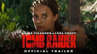 TOMB RAIDER - Official Trailer #1 by : Warner Bros. Pictures