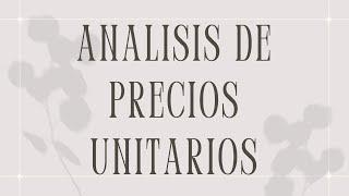 ANALISIS DE PRECIOS UNITARIOS - ELABORACION DE PRESUPUESTOS
