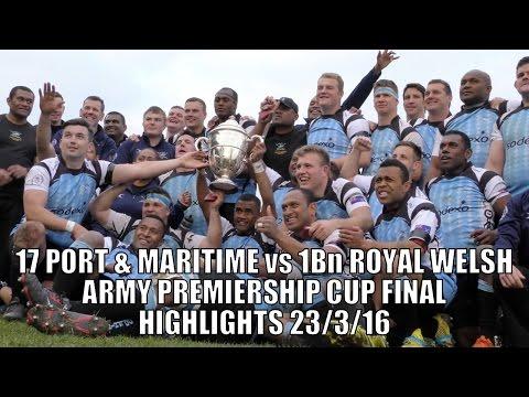 17 Port & Maritime vs Royal Welsh Army Premiership Final Highlights 23-3-16