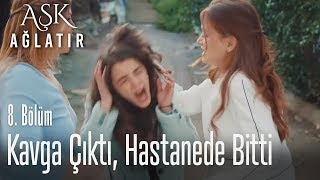 Ada, Nalan ve Nagehan kavga etti - Aşk Ağlatır 8. Bölüm