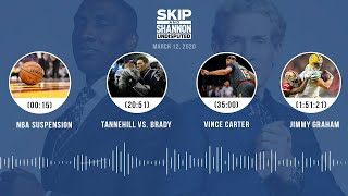 NBA suspension, Tannehill vs. Brady, Vince Carter, Jimmy Graham (3.12.20) | UNDISPUTED Audio Podcast