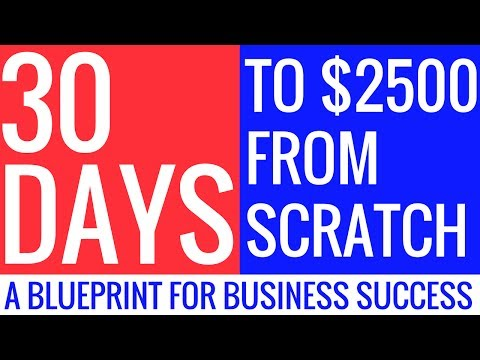 30 Days to $2500  From Scratch How to Start a Business This Summer