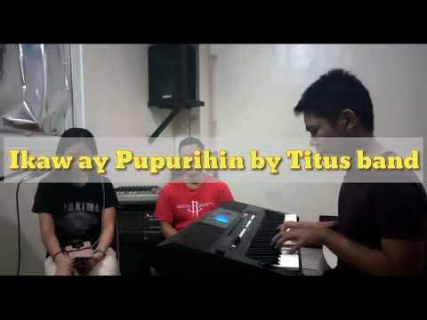 Ikaw Ay Pupurihin by Titus Band    piano version cover