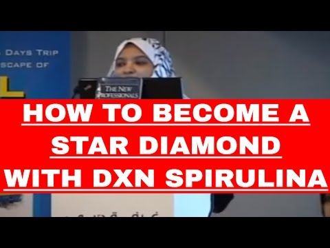 HOW TO BECOME A STAR DIAMOND WITH DXN SPIRULINA (ENGLISH)