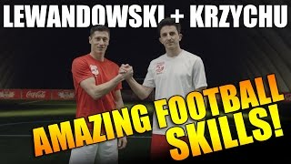 Robert Lewandowski + Krzychu Golonka | AMAZING FOOTBALL SKILLS!