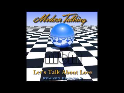 Modern Talking - Let's Talk About Love Remixed Edition 2 (re-cut by Manaev)