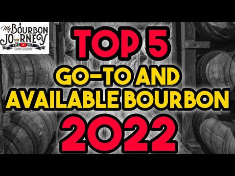 Top 5 Available And Everyday Bourbons  / My Bourbon Journey