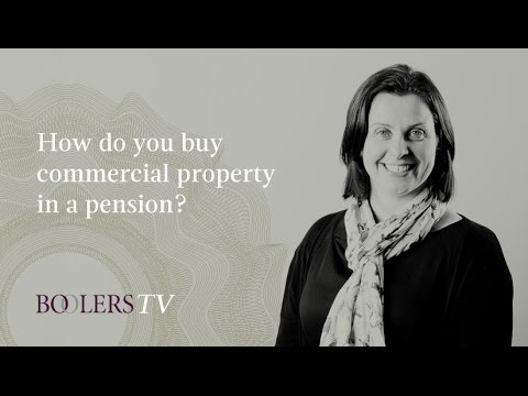 How do you buy commercial property in a pension?