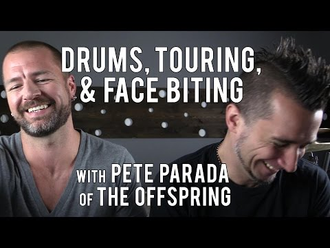 DRUMS, FACE BITING, & TOURING, with PETE PARADA of The OFFSPRING