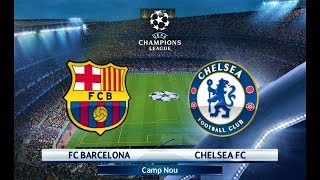 Barcelona vs Chelsea | UEFA Champions League 2018 | PES 2018 Gameplay HD