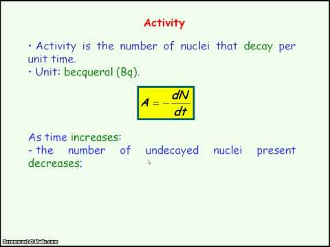 Radioactivity 3 - Activity & Decay Constant