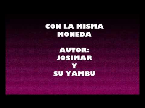 Con la misma moneda Josimar y Su Yambu -  LETRA