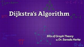 Graph Theory: 21. Dijkstra's Algorithm