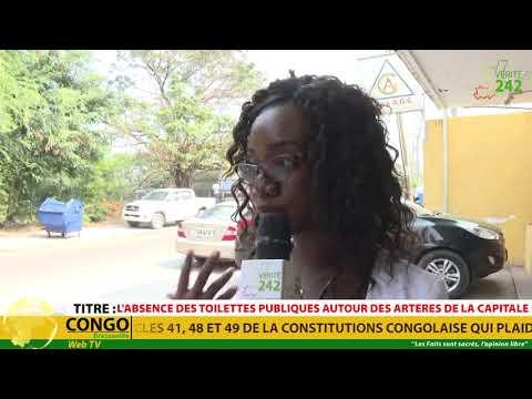 VÉRITÉ 242 CONGO Brazzaville, L'absence des toilettes publiques autour des artères de la capitale