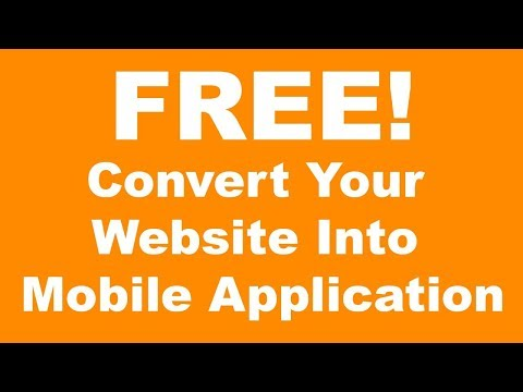 Convert Your Website Into Mobile Application For FREE