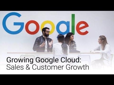 Growing Google Cloud: Sales & Customer Growth