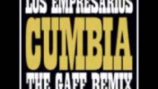 Empresarios - Cumbia (The Gaff Remix)