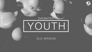 Youth by Daughter | Instrumental (Old Video)