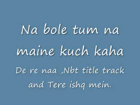 De re naa,nbt title track and tere ishq mein .wmv