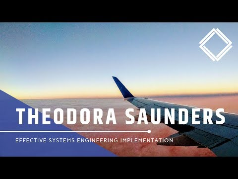 Theodora Saunders: Effective Systems Engineering Implementation