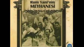 Rum Yani's Meyhane Best chapters, chapters, old Istanbul songs, Music Of Turkey