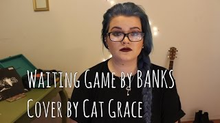 Waiting Game // Banks (Cover)