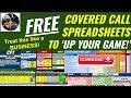 Free Covered Call Spreadsheets to UP YOUR GAME!! Treat this like a business!