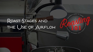 Roasting 101 - Roast Stages and the Use of Airflow
