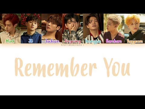 GOT7 - Remember You LYRICS [COLOR CODED HAN|ROM|ENG]
