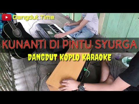 KUNANTI DI PINTU SURGA _ Camelia Malik Koplo Karaoke Yamaha PSR S970 By : Dangdut Time