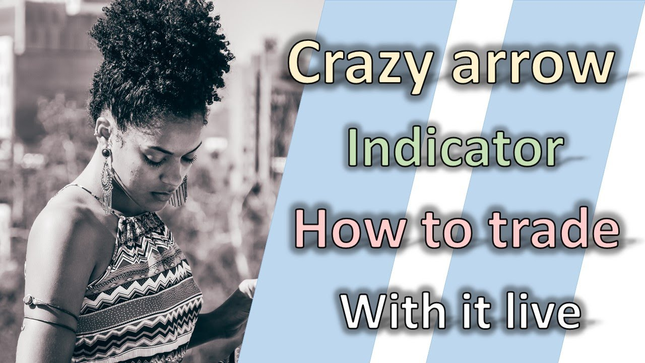 Download Crazy Arrow Indicator - How To Trade With It