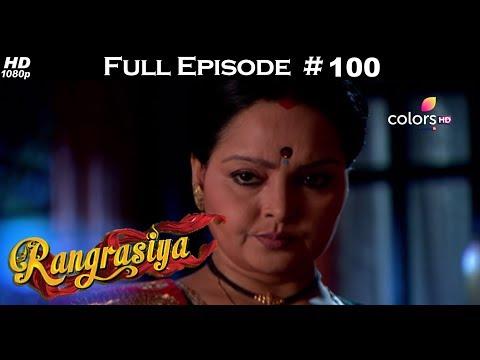 Rangrasiya - Full Episode 100 - With English Subtitles