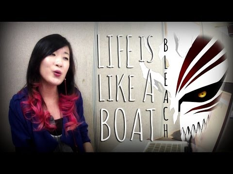 [BLEACH OST] Life Is Like A Boat-Rie Fu Cover By Marianne Topacio