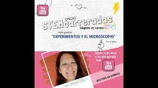 """Stemcarreradas: """"Experimentos y el microscopio"""" con CariEmilio, Dra. en Química"""