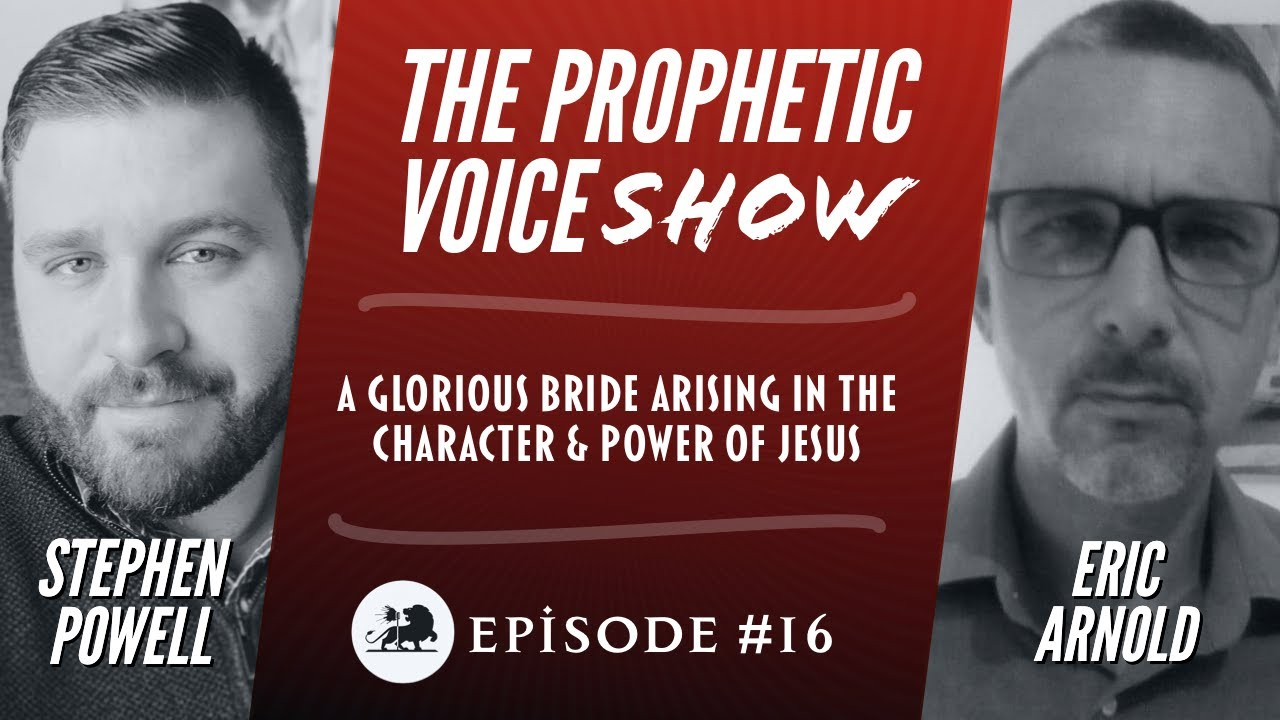 The Prophetic Voice Show | Ep.16 | Stephen Powell & Eric Arnold