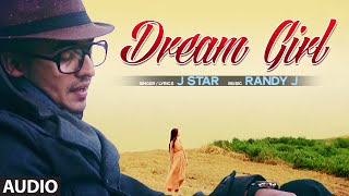 """Dream Girl"" Song Full Song (Audio) J Star 