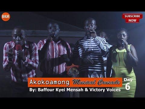 AKOKOAMONG - MUSICAL CRUSADE WUTH BAFFOUR KYEI MENSAH AND VICTORY VOICES DAY 6