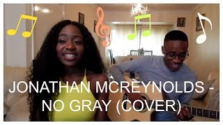 Jonathan McReynolds - No Gray (Cover) - Collab. with EhiStrings