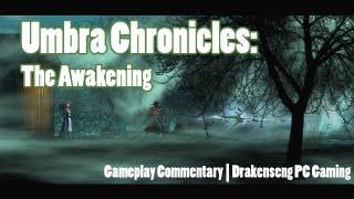 Umbra Chronicles: The Awakening PC Gameplay Commentary