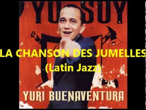 LA CHANSON DES JUMELLES (Latin Jazz) - Yuri Buenaventura