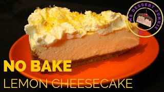 Lemon Cheesecake Recipe - No Bake  | Msdessertjunkie