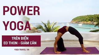 Power Yoga giảm cân trên biển Phuket Thái Lan | eo thon gọn, săn chắc toàn thân | Yogi Travel VN