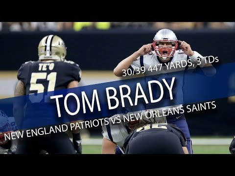 Tom Brady Highlights vs Saints // 30/39 447 Yards, 3 TDs // 9.17.17