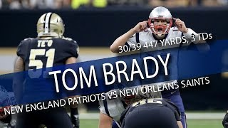 Tom brady highlights vs saints // 30/39 447 yards, 3 tds // 9.17.17
